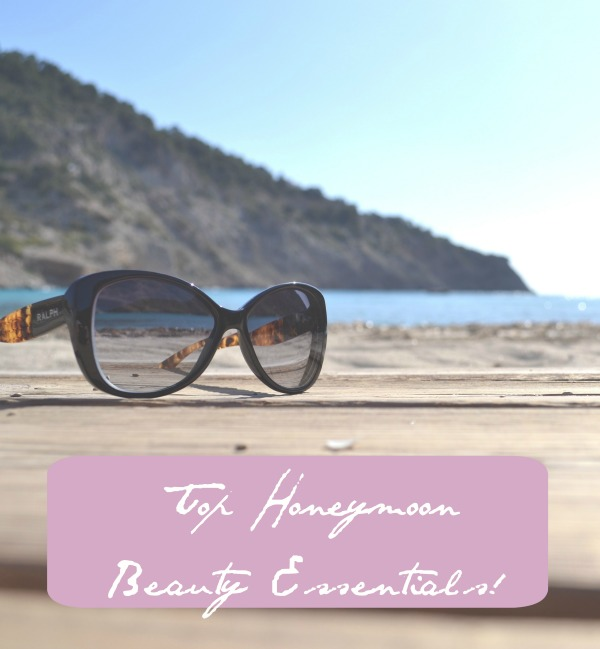 Top Honeymoon Beauty Essential Tips