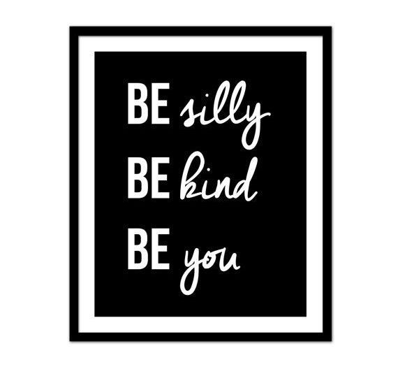 be silly be kind