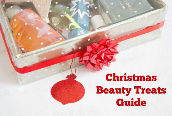 Christmas Beauty Treats Guide