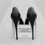Keep your heels, head and standards high