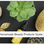 Homemade beauty products guide