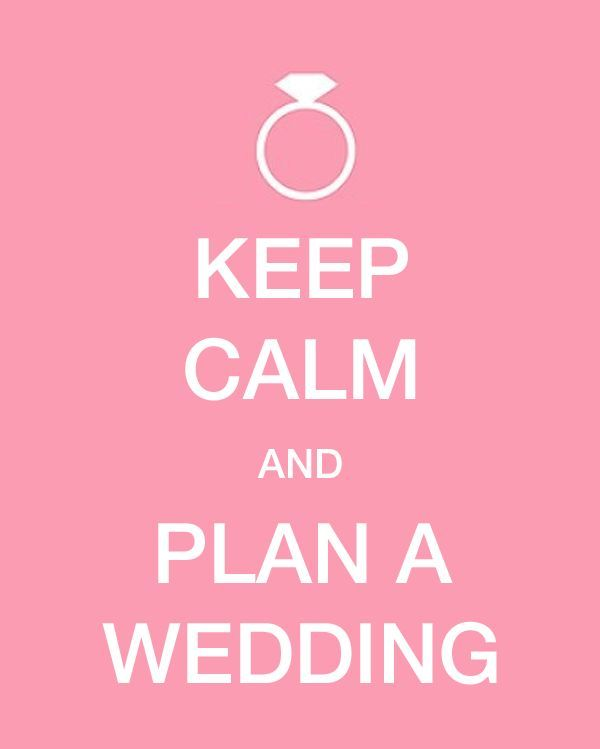 Keep calm and plan a wedding
