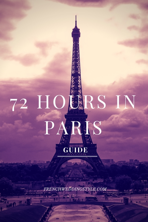 72 Hours in Paris Guide