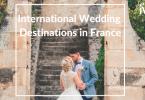 International Wedding Destinations in France