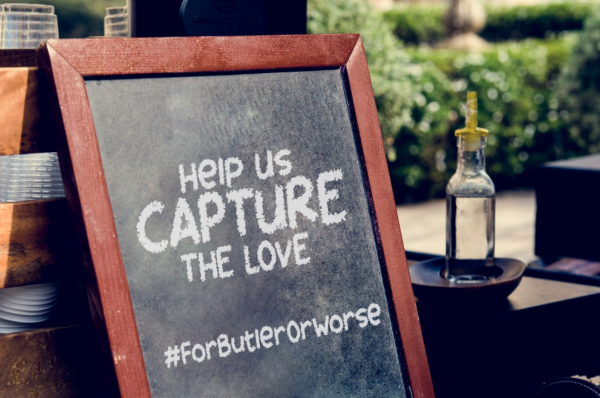 blackboard that says Help Us Capture The Love #ForButlerOrWorse